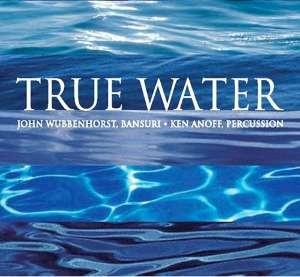 True Water by John Wubbenhorst