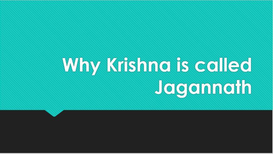 Why Krishna is called Jagannath