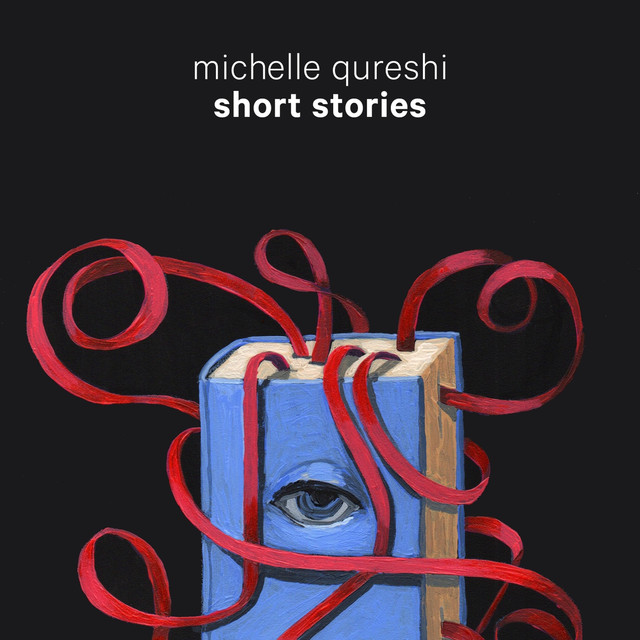 Short Stories by Michelle Qureshi